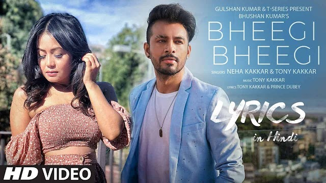 Bheegi Bheegi Lyrics (भीगी भीगी Lyrics in Hindi) - Tony Kakkar ft. Neha Kakkar