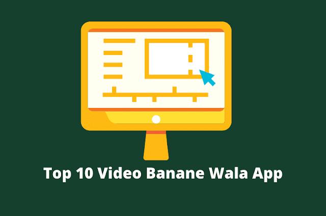 Top 10 Video Banane Wala App Download In 2020