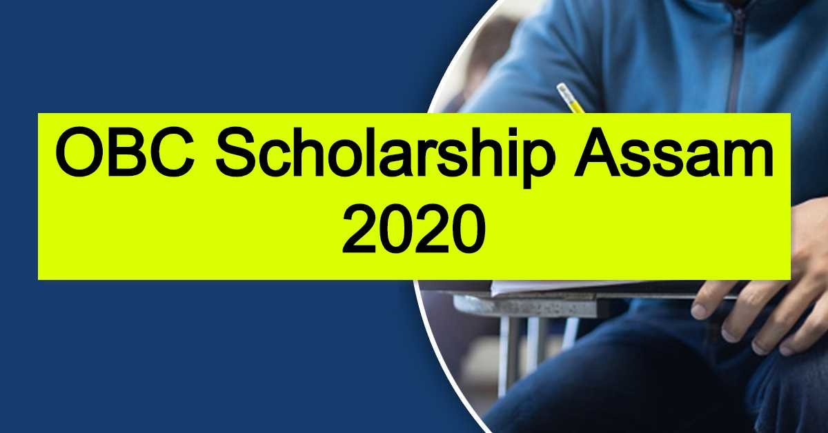 OBC Scholarship Assam 2020 : Submit Online Application
