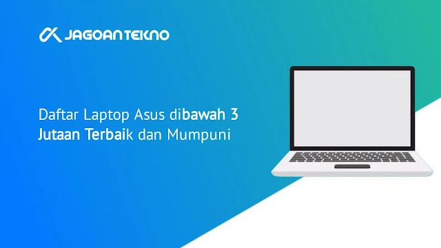 Daftar Laptop Asus dibawah 3 Jutaan