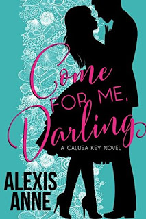 Come For Me, Darling by Alexis Anne