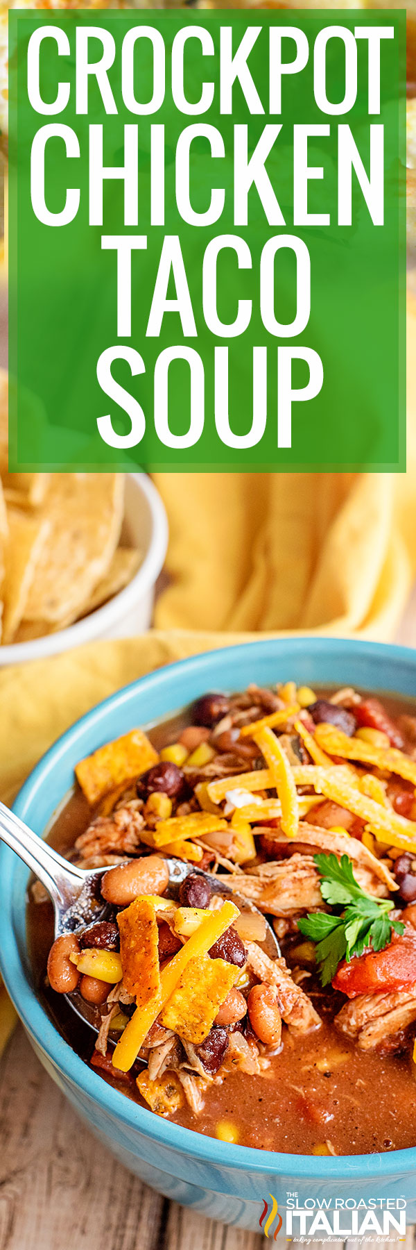 Title text (shown in a blue bowl): Crockpot Chicken Taco Soup