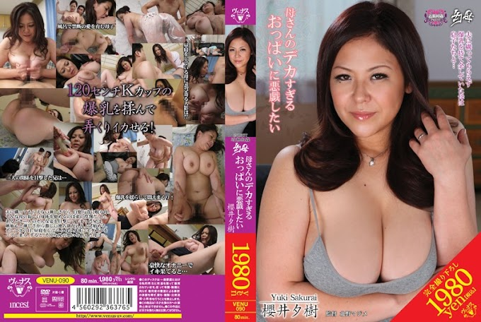 VENU-090 Yuki Sakurai Want To Prank The Mother Of My Mother Too Huge Boobs Phantom