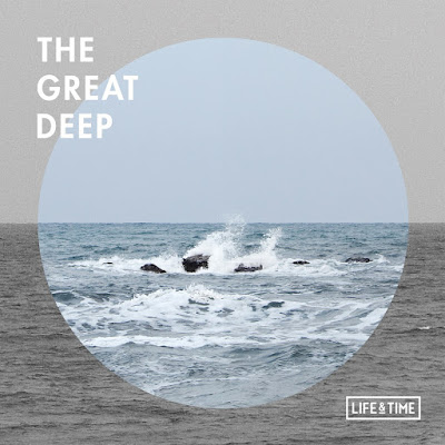 Life and Time《the great deep》