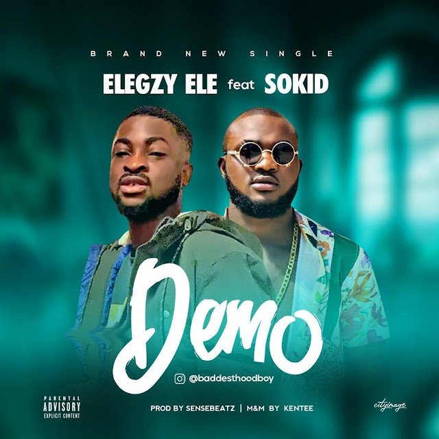 [BangHitz] [Music] Elegzy Ele Ft Sokid - Demo