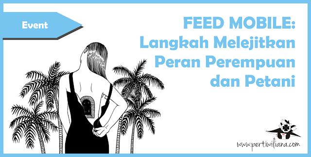 FEED MOBILE: Langkah Melejitkan Peran Perempuan dan Petani Indonesia