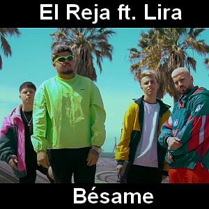 El Reja - Besame ft. Lira