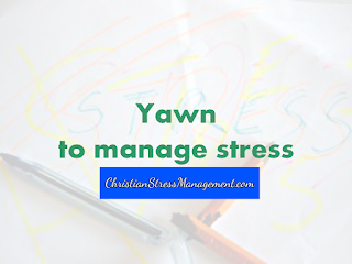 Yawn to manage stress