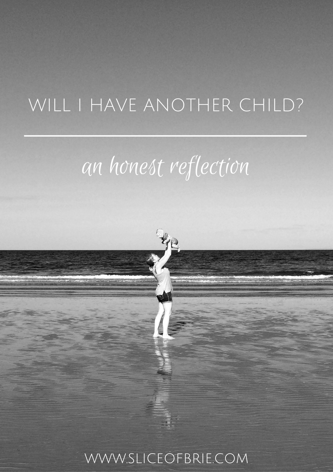 Will I Have Another Child? An Honest Reflection via A Slice of Brie