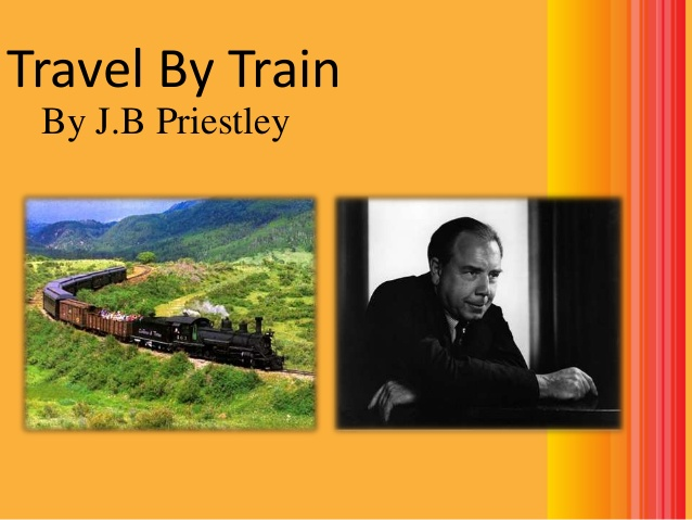 Summary of Travel by Train by J.B Priestley