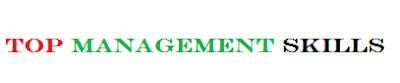 Top 7 List  of Key Management Skills