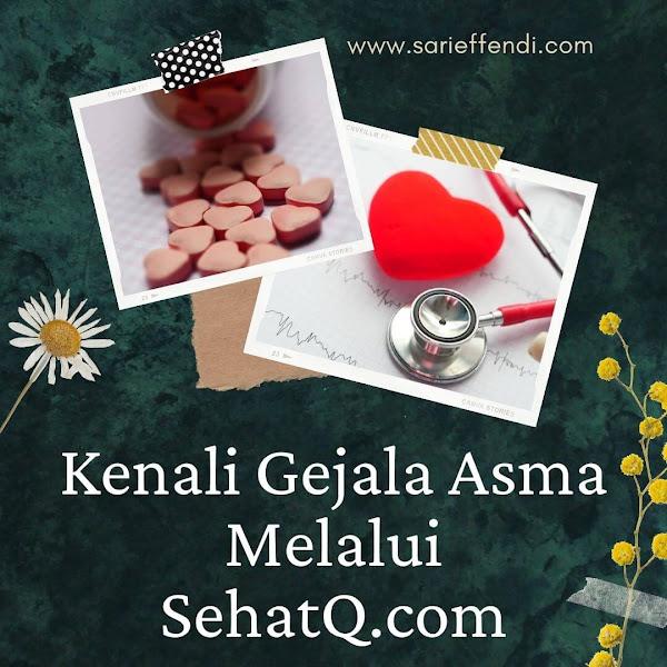 Kenali Gejala Asma Melalui SehatQ.com