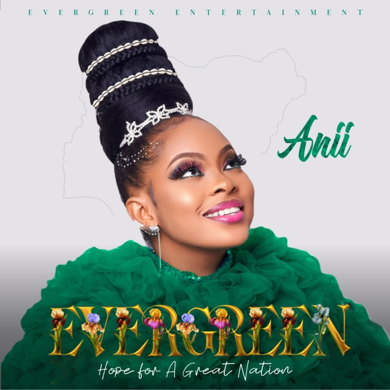 """ANII Leads The Charge For A New Nigeria With Debut Album """"EVERGREEN"""" #Arewapublisize"""