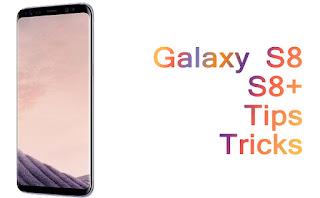 Tips dan Trik Samsung Galaxy S8 dan S8+