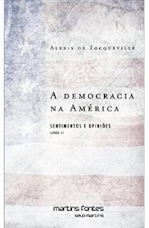 A democracia na America II SENTIMENTOS E OPINIOES - Alexis de Tocqueville