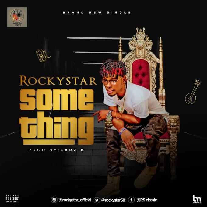 Rockystar - Some Thing (prod : larzB)