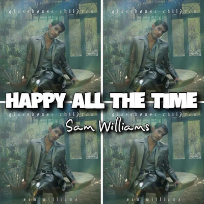 Sam Williams' Song: HAPPY ALL THE TIME (featuring Dolly Parton) - Album: Glasshouse Children.. Streaming - MP3 Download