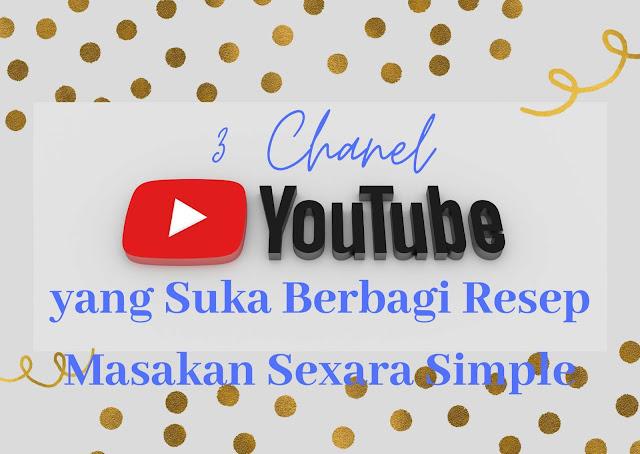 3 Chanel Youtube yang Suka Bagi Resep Masakan