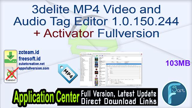 3delite MP4 Video and Audio Tag Editor 1.0.150.244 + Activator Fullversion