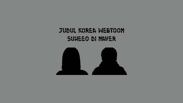 Judul Korea Webtoon Suhee0 di Naver