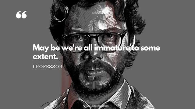 professor money heist quotes