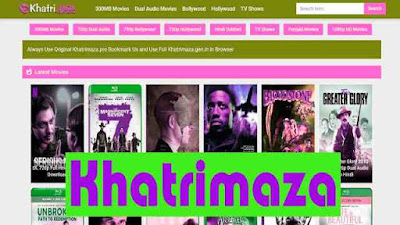 Khatrimaza 2021: Download HD Movies Bollywood, South Hindi Dubbed, Download DualAudio 300mb Movies