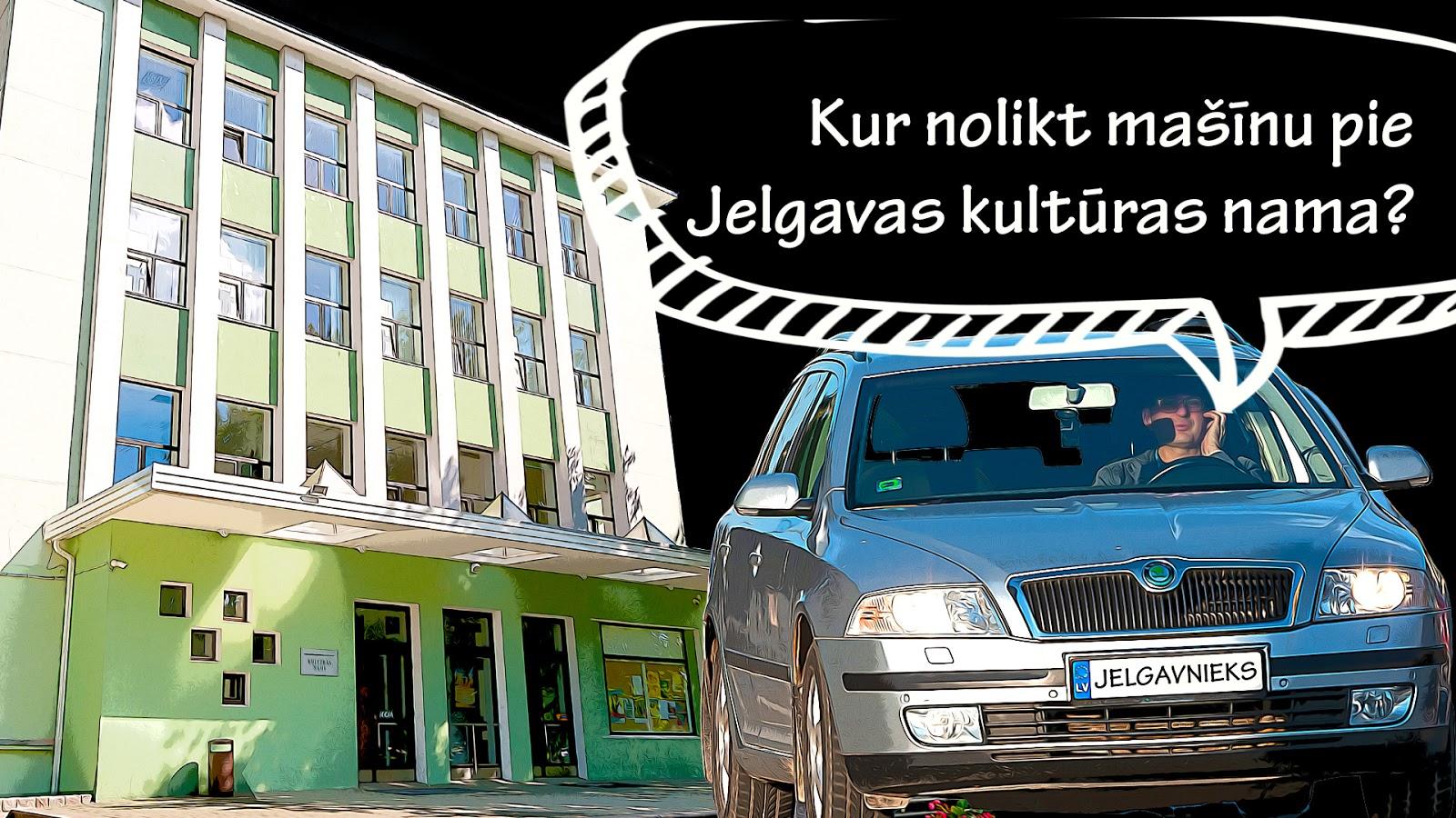 Jelgavas kultūras nams un auto ar vadītāju