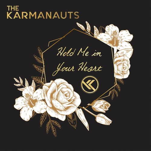 The Karmanauts Unveil New Single 'Hold Me In Your Heart'