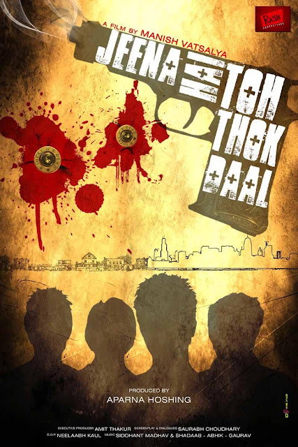 Bollywood Upcoming 'Jeena Hai Toh Thok Daal' Movie First look Wallpaper and poster