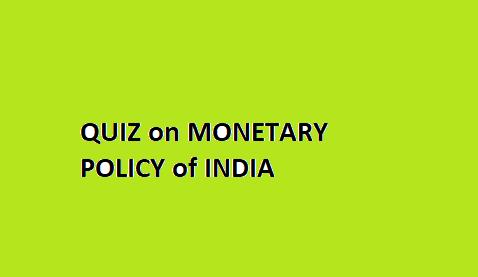 Quiz on Monetary Policy of India