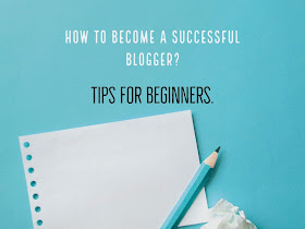 How to become a successful blogger?