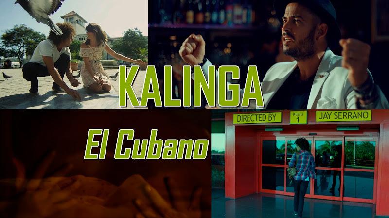 Kalinga - ¨El Cubano¨ - Videoclip - Dirección: Jay Serrano. Portal del Vídeo Clip Cubano