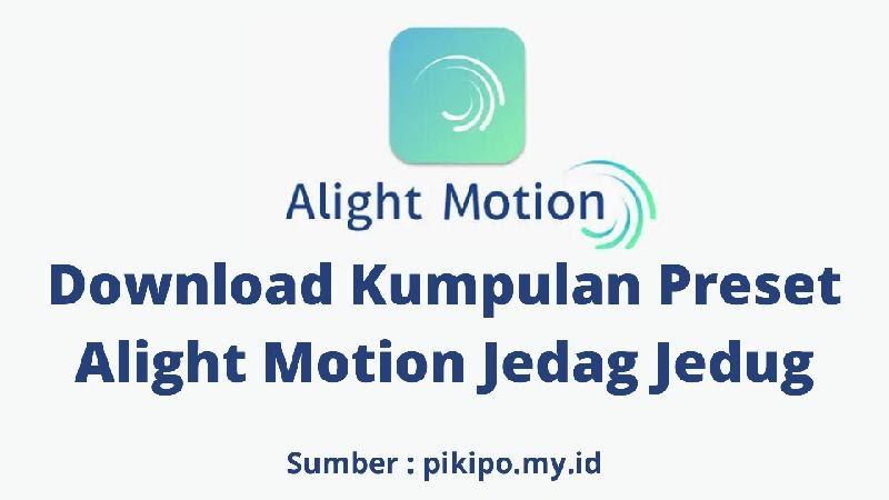 Download Preset Alight Motion Jedag Jedug Terbaru Dan Cara Menggunakanya