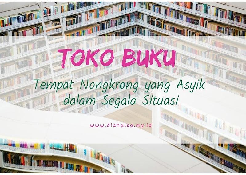 Toko Buku: Tempat  Nongkrong Asyik dalam Segala Situasi