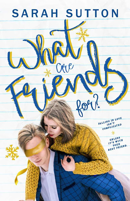 What Are Friends For? by Sarah Sutton