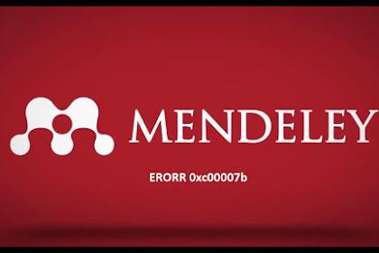 Cara Mengatasi Mendeley Dektop Erorr 0xc00007b windows 7 dan 10