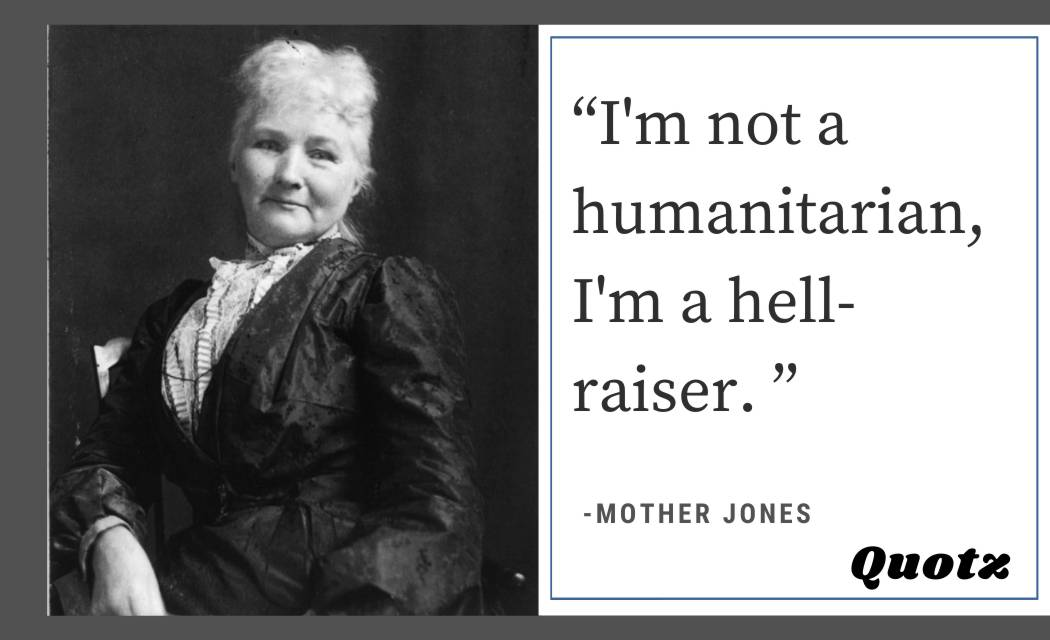 BEST 20+ MOTHER JONES QUOTES WITH QUOTES IMAGES