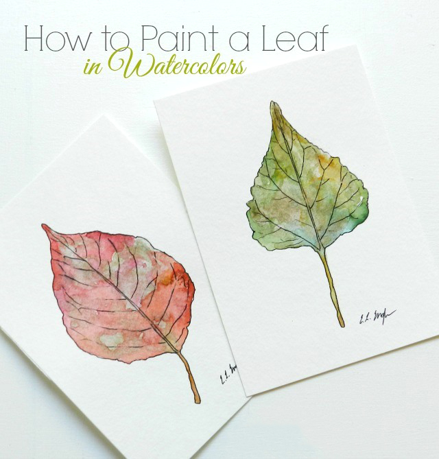 How to Paint a Leaf in Watercolor by Elise Engh