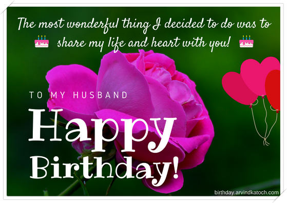 most, wonderful, thing, decided, Birthday Card, Husband, heart, life,