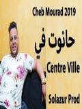 Cheb Mourad 2019 Hanout F Centre Ville