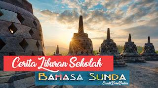 Contoh Karangan Pengalaman Liburan Ke Candi Borobudur Bahasa Sunda