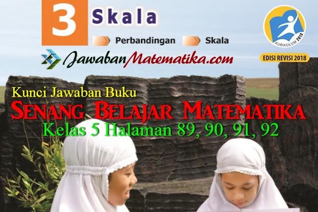 Kunci Jawaban Matematika Kelas 5 Halaman 89, 90, 91, 92