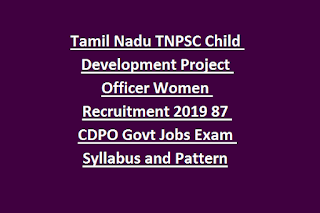 Tamil Nadu TNPSC Child Development Project Officer Women Recruitment 2019 87 CDPO Govt Jobs Exam Syllabus and Pattern