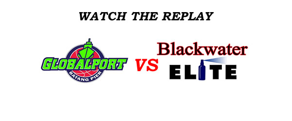 List of Replay Videos GlobalPort vs Blackwater @ Ynares Center September 14, 2016