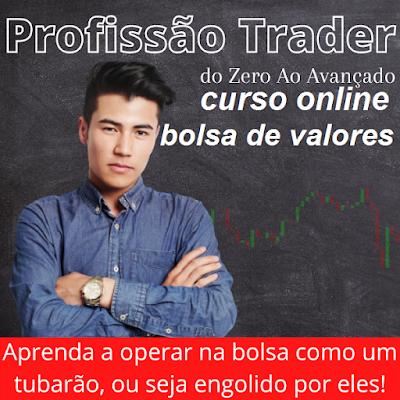 Curso Online Profissão Trader - Do Zero ao Avançado Como Operar na Bolsa de Valores?