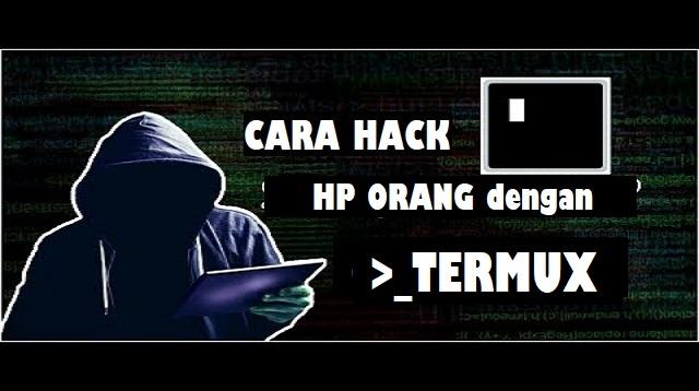 Cara Hack Hp Orang dengan Termux