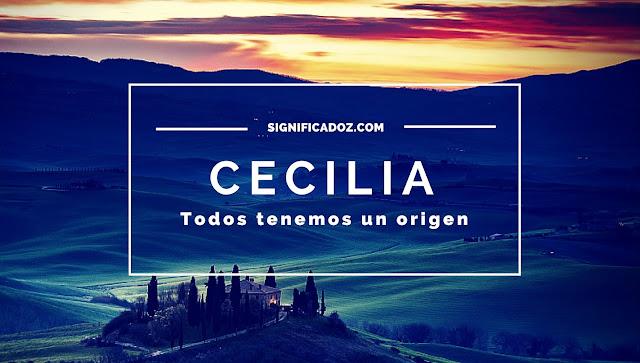 Significado y origen del Nombre Cecilia ¿Que Significa?