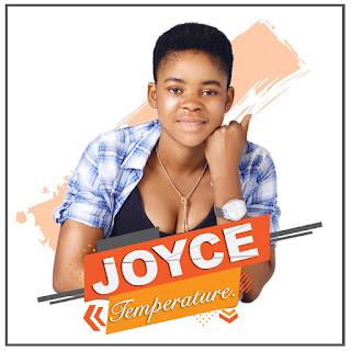 MUSIC: Joyce – Temperature   @joyceztrustee1
