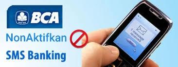 Cara Menonaktifkan SMS Banking BCA