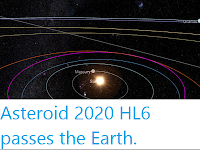 https://sciencythoughts.blogspot.com/2020/05/asteroid-2020-hl6-passes-earth.html